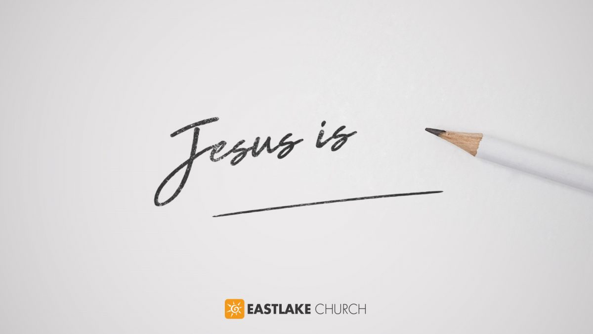 Jesus Is ______: Week 4 – Jesus is Here
