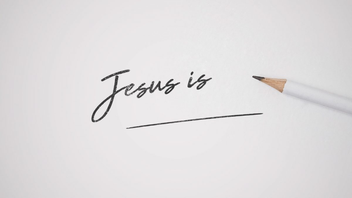 Jesus is – Week 1